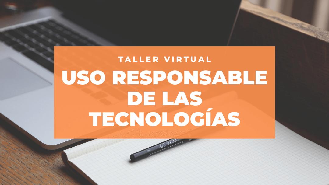 """Comienza el periodo de inscripción para el taller virtual """"Uso responsable de las tecnologías"""""""
