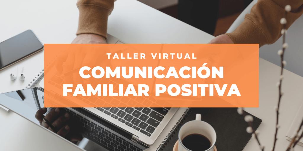 """Abiertas las inscripciones del taller virtual """"Comunicación familiar positiva"""""""