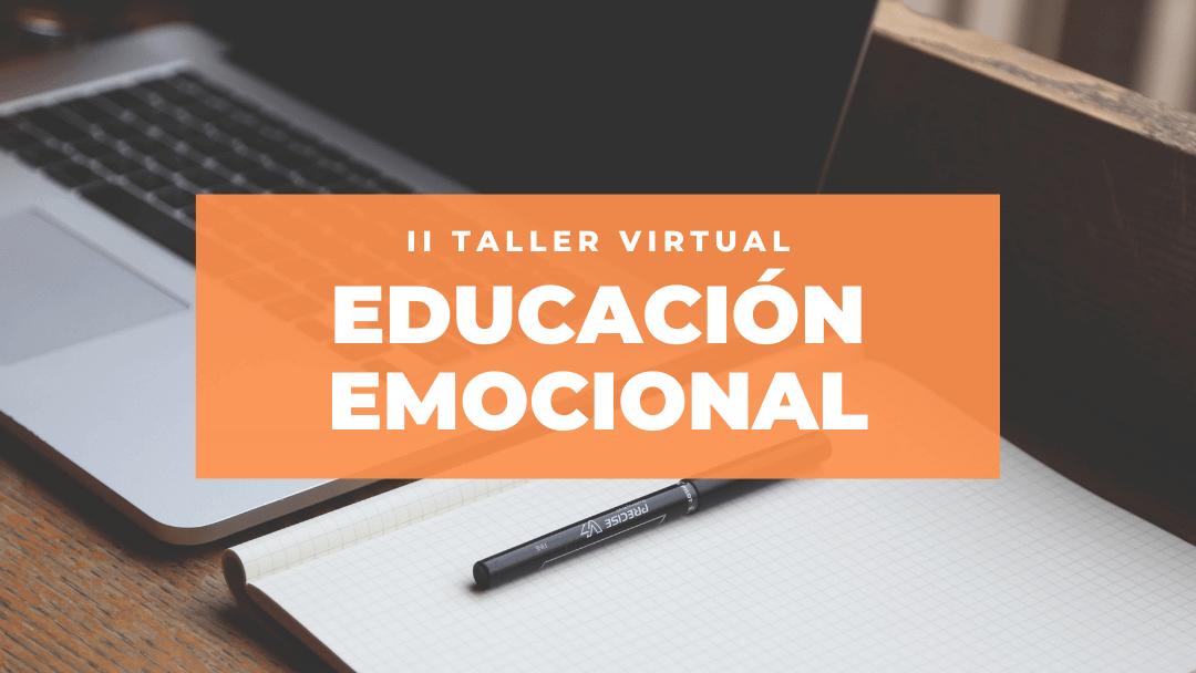 Abiertas las inscripciones del II Taller virtual de Educación Emocional