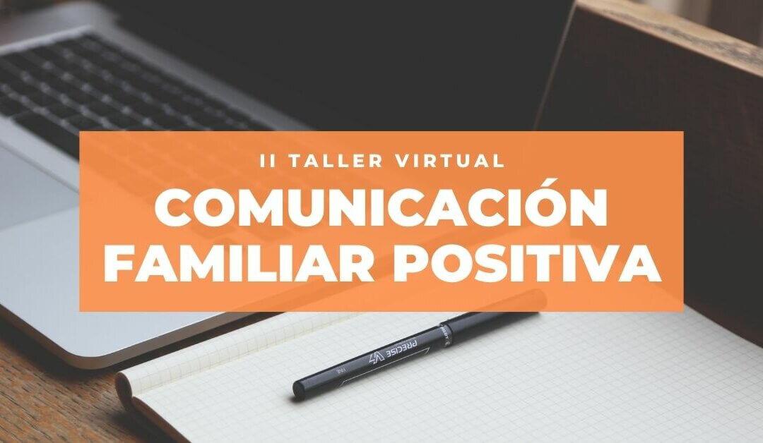 Abiertas las inscripciones del II Taller virtual de Comunicación Familiar Positiva