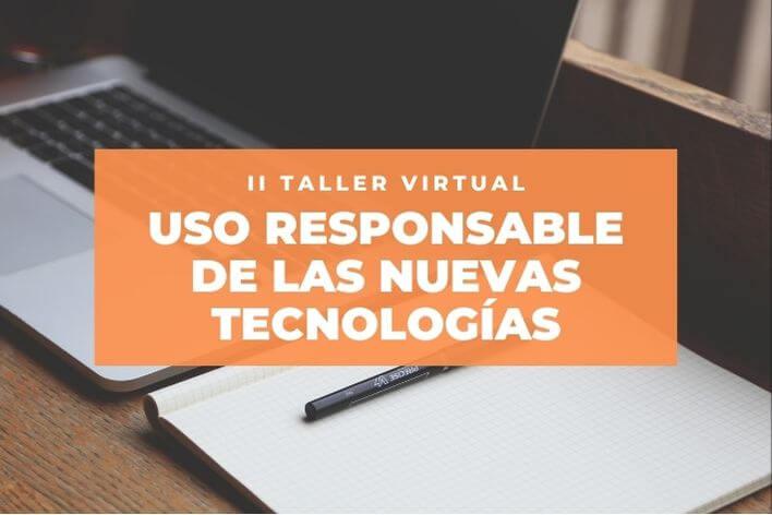 Abiertas las inscripciones al II Taller de uso responsable de las tecnologías
